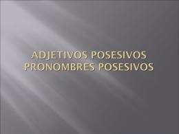 Adjetivos posesivos pronombres posesivos