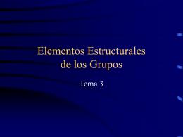 Tema 3. Elementos estructurales de los grupos