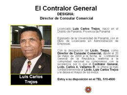El Contralor General DESIGNA: Director de Consular Comercial