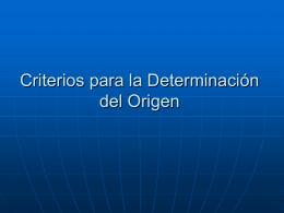 criterios para determinar el origen. - Procedimientos-Aduaneros-II