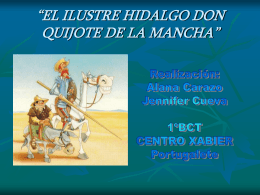 """""""EL ILUSTRE HIDALGO DON QUIJOTE DE LA MANCHA"""" Realización"""