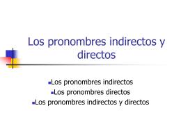 Los pronombres indirectos y directos