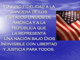 Yo prometo fidelidad a la bandera de los Estados Unidos de