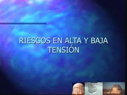 RIESGOS EN ALTA Y BAJA TENSIÓN