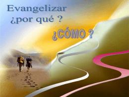 Evangelizar ¿porqué? ¿Cómo?