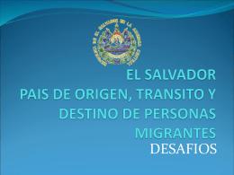 EL SALVADOR PAIS DE ORIGEN, TRANSITO Y DESTINO