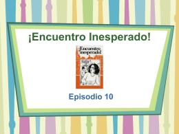 Encuentro Inesperado Episodio 10