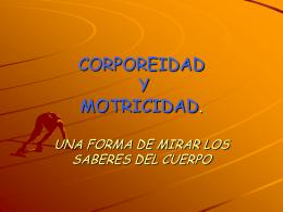 CORPOREIDAD Y MOTRICIDAD. UNA FORMA DE MIRAR LOS