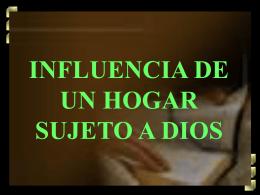 Influencia De Un Hogar Sujeto A Dios