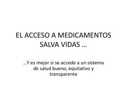 EL ACCESO A MEDICAMENTOS SALVA VIDAS …
