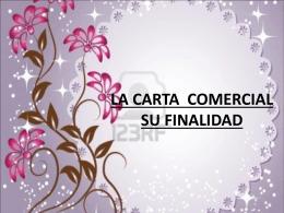 LA CARTA COMERCIAL SU FINALIDAD