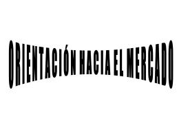 ORIENTACIÓN HACIA EL MERCADO