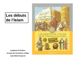 Les débuts de l`Islam - Académie de Poitiers