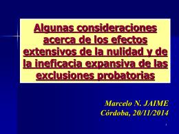 (nulidad), en tanto que la regla de exclusión probatoria lo está en el