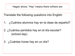 "Hagan ahora: ""Hay"" means there is/there are"