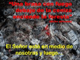 """""""Una brasa con fuego debajo de la ceniza"""