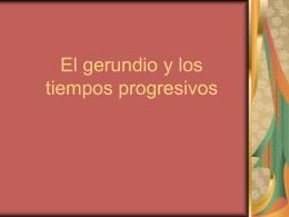 El gerundio y los tiempos progresivos