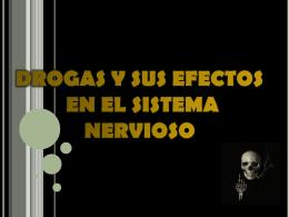 LAS DROGAS Y SUS EFECTOS EN EL SISTEMA NERVIOSO