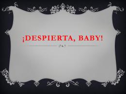 ¡DESPIERTA, BABY!