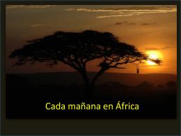 """""""Cada mañana en África se despierta una gacela."""