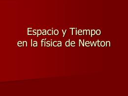 El espacio y el tiempo - Isaac Newton Universidad Nacional de