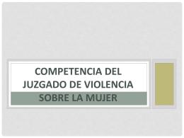 COMPETENCIA JUZGADO DE VIOLENCIA SOBRE LA MUJER