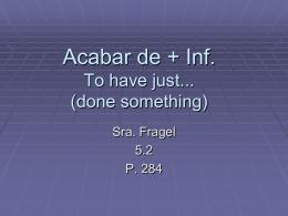 acabar de + infinitive