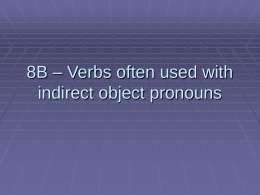 8B – Verbs often used with Indirect Object Pronouns