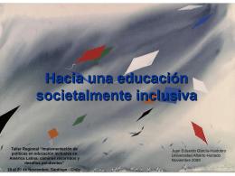 Una educación inclusiva para una sociedad inclusiva.