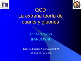 QCD La extraña teoría de cuarks y gluones