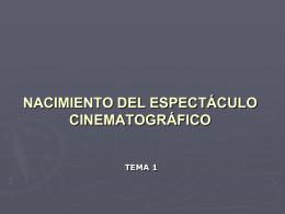NACIMIENTO DEL ESPECTÁCULO CINEMATOGRÁFICO