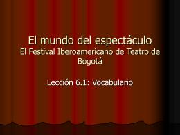 El mundo del espectáculo El Festival Iberoamericano de