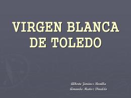 VIRGEN BLANCA DE TOLEDO historia del arte