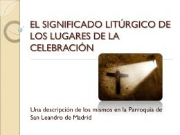 EL SIGNIFICADO LITÚRGICO DE LOS LUGARES DE LA