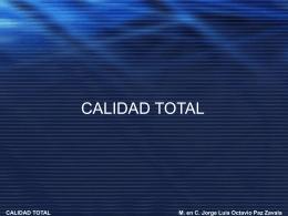 CALIDAD TOTAL M. en C. Jorge Luis Octavio