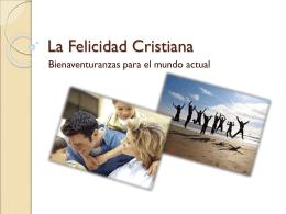 2 La Felicidad Cristiana – Las Bienaventuranzas