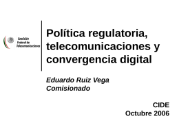 Política regulatoria, telecomunicaciones y convergencia digital