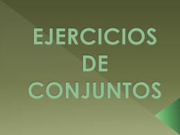 EJERCICIOS DE CONJUNTOS - Unidad-Conjuntos