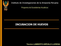 INCUBACION DE HUEVOS DE PECES - Instituto de Investigaciones