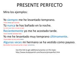 presente perfecto He, has, ha, hemos, han, ltimamente