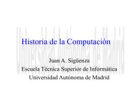 Historia de la Computación - Universidad Autónoma de Madrid