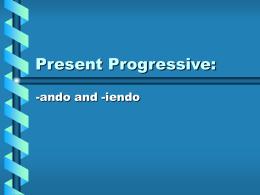 Present Progressive: