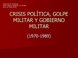 crisis política, golpe militar y gobierno militar