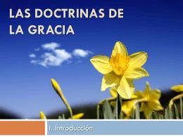 Las Doctrinas de la Gracia - Reformado reformándome