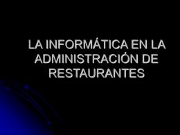 LA INFORMÁTICA EN LA ADMINISTRACIÓN DE RESTAURANTES