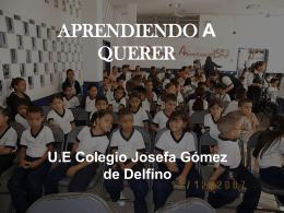 APRENDIENDO A QUERER UE Colegio Josefa Gómez de Delfino