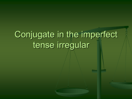 Conjugate the imperfect tense irregular - Mrs. Beck