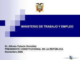 Dr. José Serrano Salgado MINISTRO DE TRABAJO Y EMPLEO