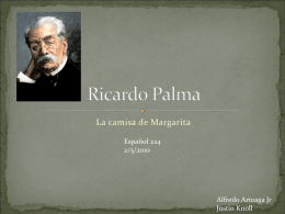 "Primera: ""La camisa de Margarita"" Ricardo Palma"