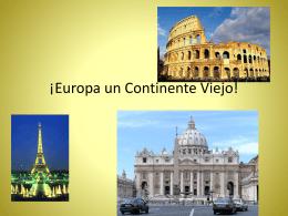 ¡Europa un Continente Viejo!